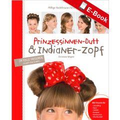 PDF: Prinzessinnen-Dutt & Indianer-Zopf
